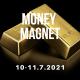MONEY MAGNET 10. - 11. 7. 2021
